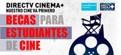 DirecTV #cinema + #scholarship is an open #competition  for #study   to a project related to the development of #film   #career