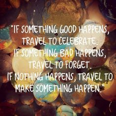 Just travel!