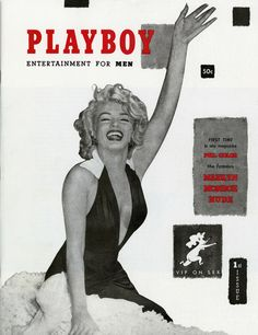 Playboy, issue one. From 2016 the magazine will cease publishing nude images of women.