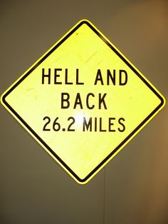 run a marathon... I kinda want this sign as to serve as inspiration.