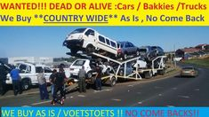 WANTED!!! WANTED !!! WANTED!!!Cars / Bakkies / Trucks / Kombi / 4x4 / Venture / Condor / ETC...We come to you anywhere in Gauteng and buy your VehicleWe pay on the spot, No HasslesOur Deals are Quick , Easy and safeWe Buy The Following : UsedAccident DamagedNon RunnersWater / Storm or Hail DamagedCode 2/3/4 - Rebuilds/Built upsElectrical FaultsNon StartersGear Box faultyAs long as the car is legal and papers available