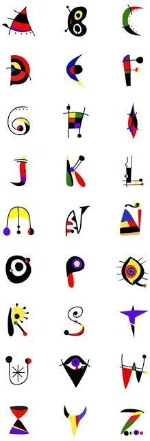 JOAN MIRÓ alphabet - lesson idea - have student design an alphabet inspired by their favorite artists.