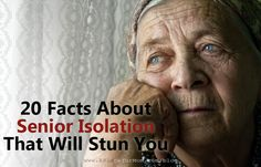 20 Facts About Senior Isolation That Will Stun You Don't let them feel alone www.comfortboxcompany.co.uk