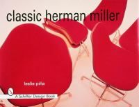 Classic Herman Miller : Herman Miller is synonymous with the best modern residential and contract furniture. Classics by the Eameses, Nelson, Noguchi and others can still be purchased. Their designs, plus others, are described here in detail and shown in color and black and white photos. A current price guide is included.