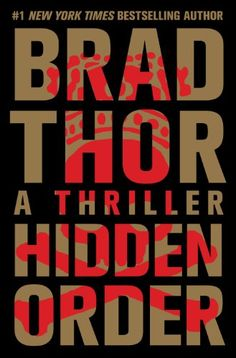 Hidden Order by Brad Thor.  Another great Scot Harvath adventure.  Brad uses the troubling economic times to weave a great thriller.  Makes you want to watch Wall Street and the Fed, a little closer.