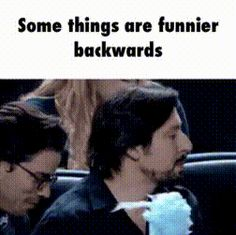Somethings are better played backwards
