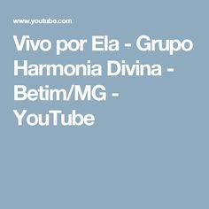 Vivo por Ela - Grupo Harmonia Divina - Betim/MG - YouTube