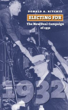 Electing FDR The New Deal Campaign of 1932 American Presidential Elections -- Visit the image link more details.