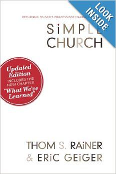 Simple Church: Returning to God's Process for Making Disciples: Thom S. Rainer, Eric Geiger: 9780805447996: Amazon.com: Books
