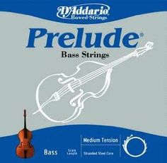 D'Addario Prelude 1/8 String Bass String Set - Medium Gauge by D'Addario. $71.55. Noticing a need for an easily playable, yet economical, bass string set for students, D'Addario has introduced bass strings to their popular Prelude line of bowed strings. Crafted with a special stranded steel core designed to provide optimum playability and the ideal tension for developing bassists, stainless steel wound Prelude bass strings have a quick, easy bow response and a clear, warm ...