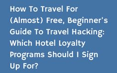 Want to start earning points for free hotel stays? This post compares hotel loyalty programs to focus on for free hotel stays. Before You Fly, Free Hotel, Free Rewards, Rewards Credit Cards, Leaving Home, Best Vacations, Loyalty, Travel Tips, Road Trip