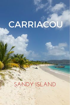 """Sandy Island is one of those little uninhabited, palm-lined islands that you think of when you conjure up images of """"desert island.""""  And it's within easy reach of Carriacou!"""