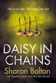 Daisy in Chains by Sharon Bolton Genre; Crime Famous killers have fan clubs. Hamish Wolfe is no different. Locked up for the rest of his life for the abduction and murder of three young women, he g… I Love Books, Good Books, Books To Read, My Books, Crime Fiction, Crime Books, Pulp Fiction, Books 2016, 2017 Books