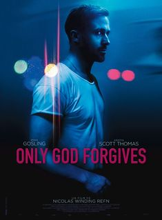 Ryan Gosling Is Blue & Cool In Poster For Only God Forgives Plus Some New Pics | The Playlist