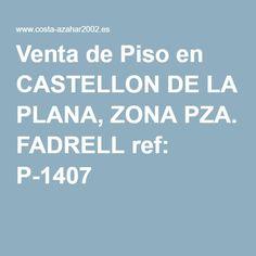 Venta de Piso en CASTELLON DE LA PLANA, ZONA PZA. FADRELL ref: P-1407