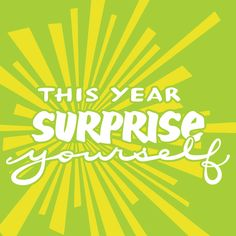 This Year Surprise Yourself handlettered inspirational quote