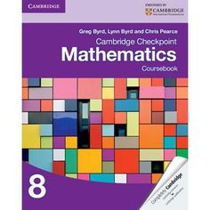 Buy Cambridge Checkpoint Mathematics Coursebook 8 by Greg Byrd at Mighty Ape NZ. Written by well-respected authors, the Cambridge Checkpoint Mathematics suite provides a comprehensive structured resource which covers the full Cambr. Cambridge Primary, Cambridge Igcse, Cambridge Book, Cambridge Student, Math 8, Math Workbook, Math Courses, Math Books, Multiplication Facts