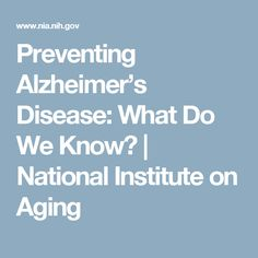 Preventing Alzheimer's Disease: What Do We Know? | National Institute on Aging
