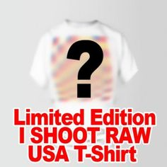 Blind presale for the new I SHOOT RAW - USA t-shirt. All orders of this limited edition shirt come with a signed and numbered image of the designed and a I Shoot Raw, New Me, Helping People, Usa, Words, T Shirt, Supreme T Shirt, Tee Shirt, Tee