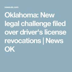 Oklahoma: New legal challenge filed over driver's license revocations   News OK