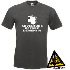 ae44f9866 Drumming Adventure Before Dementia T-Shirt Joke Funny Tshirt Tee Shirt  Drums Drummer