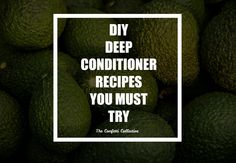 DIY deep conditioner recipes you MUST try