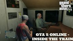 GTA 5 Online - How To Get Inside the Train!