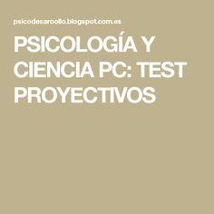 PSICOLOGÍA Y CIENCIA  PC: TEST PROYECTIVOS
