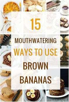 15 Mouthwatering Ways to Use Brown Bananas