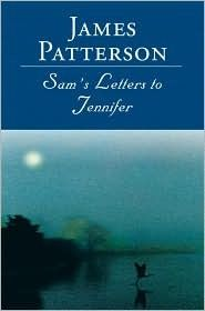 Sam's Letters to Jennifer, by James Patterson