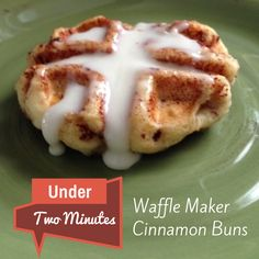 Under Two Minutes Waffle Maker Cinnamon Buns from Weekend Craft