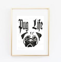 Pug Life Poster, Pug Lovers, Funny poster, Pug Poster, Dogs, Meme, Thug Life, Trendy Now, 8x10, I Love My Pug by vaquitasprintshop on Etsy