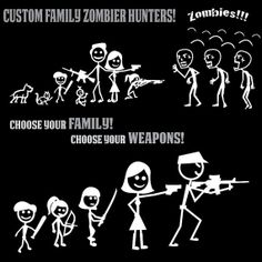 Totally Custom Zombie Hunter Stickers. Any weapon, Any family member, Any pet.  Are you one of the zombies? Or one of the survivorz? https://www.etsy.com/listing/125092818/zombie-hunter-family-sticker-decals