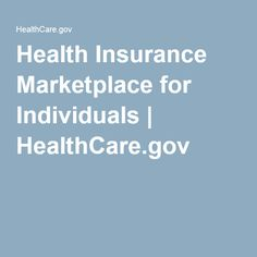 Health Insurance Marketplace for Individuals | HealthCare.gov