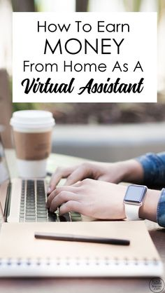 How to Make Money as a Virtual Assistant (earn money from home by learning how to be a virtual assistant) by Natalie Bacon