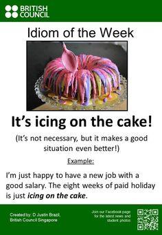 Idiom of the week: icing on the cake Advanced English Vocabulary, Learn English Grammar, English Idioms, English Language Learning, English Phrases, Learn English Words, English Vinglish, English Tips, English Writing
