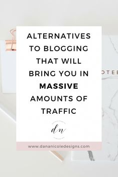 While blogging is important, there are many alternative ways to bring in massive amounts of traffic to your website. These alternatives are perfect for someone who doesn't necessarily want to maintain a blog for their business or brand.
