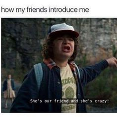 "65 Funny Friend Memes - ""How my friends introduce me: She's our friend and she's crazy!"" meme 65 Best Funny Friends Memes to Celebrate Best Friends In Our Lives Funny Movie Memes, Funny Best Friend Memes, Crazy Funny Memes, Really Funny Memes, Stupid Memes, Funny Relatable Memes, Haha Funny, Funny Friends, Hilarious Memes"