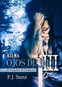 Ojos de Jade. Las novelas de Fantasía Épica - F.J. Sanz