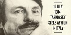 10 July Andrey Tarkovsky announces his decision to seek asylum in Italy