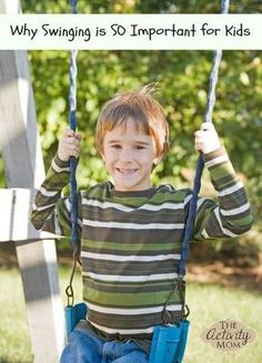 Why Swinging is SO Important for Kids | The Activity Mom - I'm pinning this for the fact about spinning!
