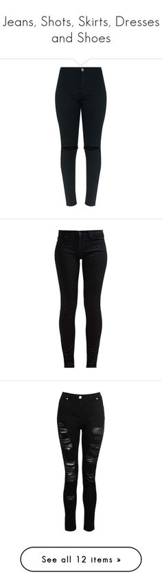 """""""Jeans, Shots, Skirts, Dresses and Shoes"""" by clarityscream ❤ liked on Polyvore featuring jeans, pants, bottoms, calça, destroyed skinny jeans, high waisted ripped skinny jeans, high waisted jeans, super skinny jeans, high waisted skinny jeans and calças"""