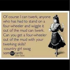 Twerk it lol Country Girl Life, Country Girl Quotes, Country Girls, Country Sayings, Southern Quotes, Fun Sayings, Country Style, Everything Country, Country Strong