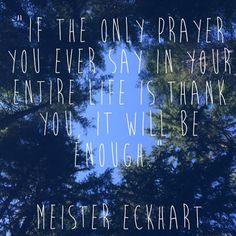 #gratitude #thanks #meister #eckhart #Christian #theologian #mystic Image by Yoga Chapel www.yogachapel.com