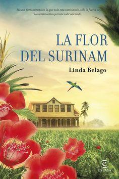 la flor del surinam, libro, linda belago, rosa pilar blanco santos, espasa calpe,