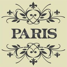 PARIS with top and bottom fleur scrolls 12 x 12 Stencil £25