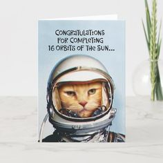 """Funny 16th Birthday Space Cat Card Size: ' ', 5"""" x 7"""". Color: Semi-Gloss. Gender: unisex. Age Group: adult. 60th Birthday Greetings, 65th Birthday Cards, Birthday Jokes, Happy Birthday Funny, Funny Birthday Cards, Birthday Greeting Cards, Birthday Ideas, Birthday Wishes, Birthday Freebies"""