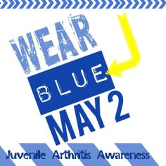 Raise awareness about juvenile arthritis with a Dress Blue Day
