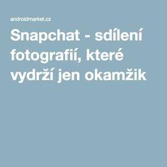 Snapchat - sdílení fotografií, které vydrží jen okamžik