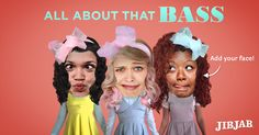 All About That BASS!  Cast you and your friends in Meghan Trainor's super hit with JibJab!